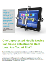 One unprotected mobile device can cause catastrophic data loss. Are you at risk?